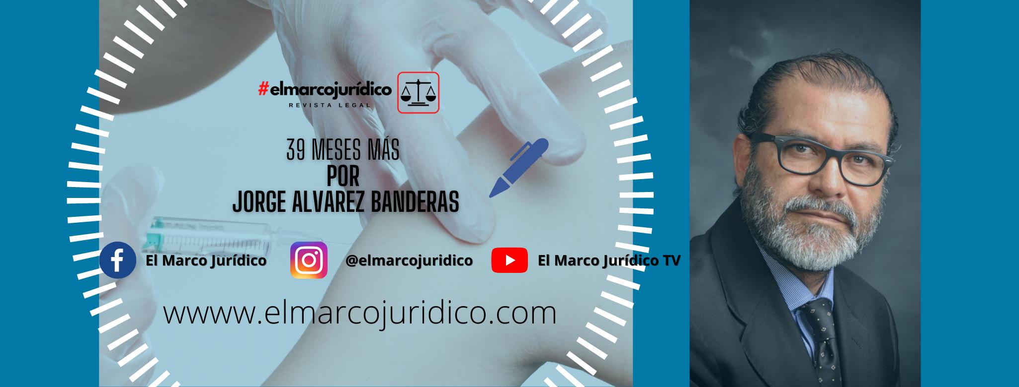 39 MESES MÁS | Jorge Álvarez Banderas