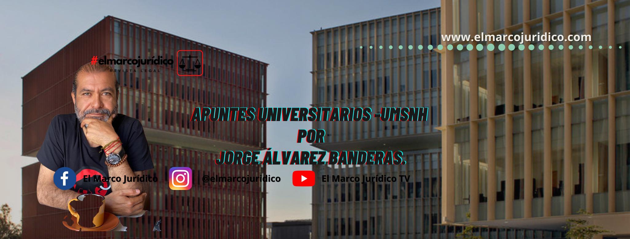 APUNTES UNIVERSITARIOS -UMSNH- | Jorge Álvarez Banderas.