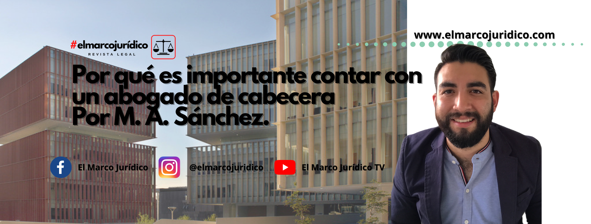 Por qué es importante contar con un abogado de cabecera   Marco A. Sánchez.