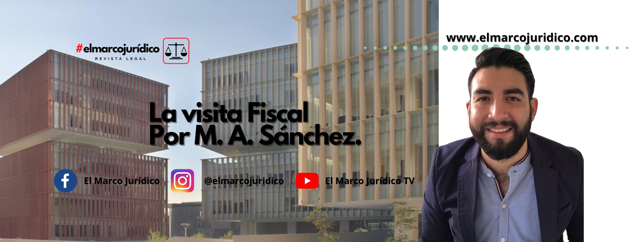 Visita fiscal   M. A. Sánchez.