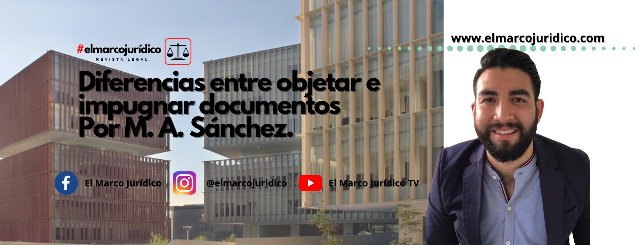 Diferencias entre objetar e impugnar documentos | M. A. Sánchez